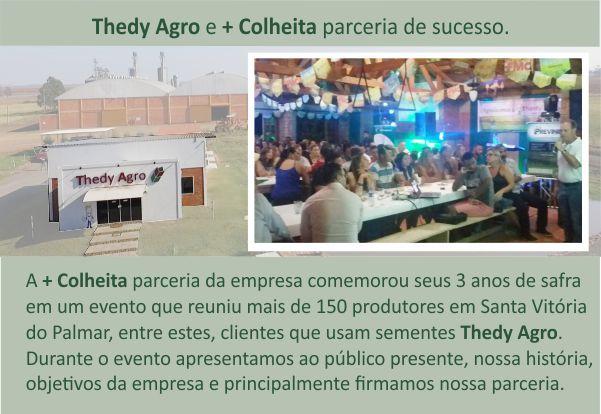 Thedy Agro e + Colheita parceria de sucesso.
